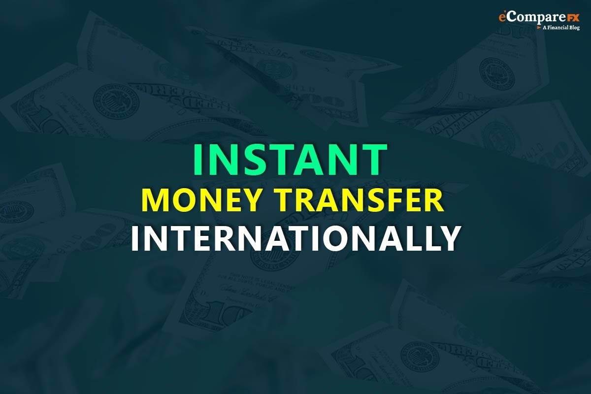 Best Way To Instant Money Transfer Internationally