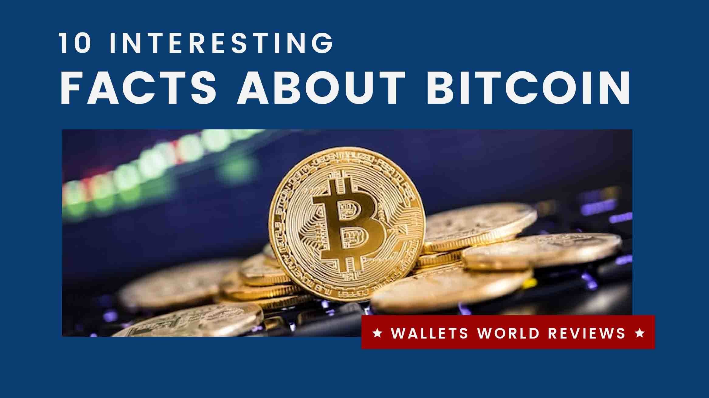 10 Interesting Facts About Bitcoin - 99 Insights